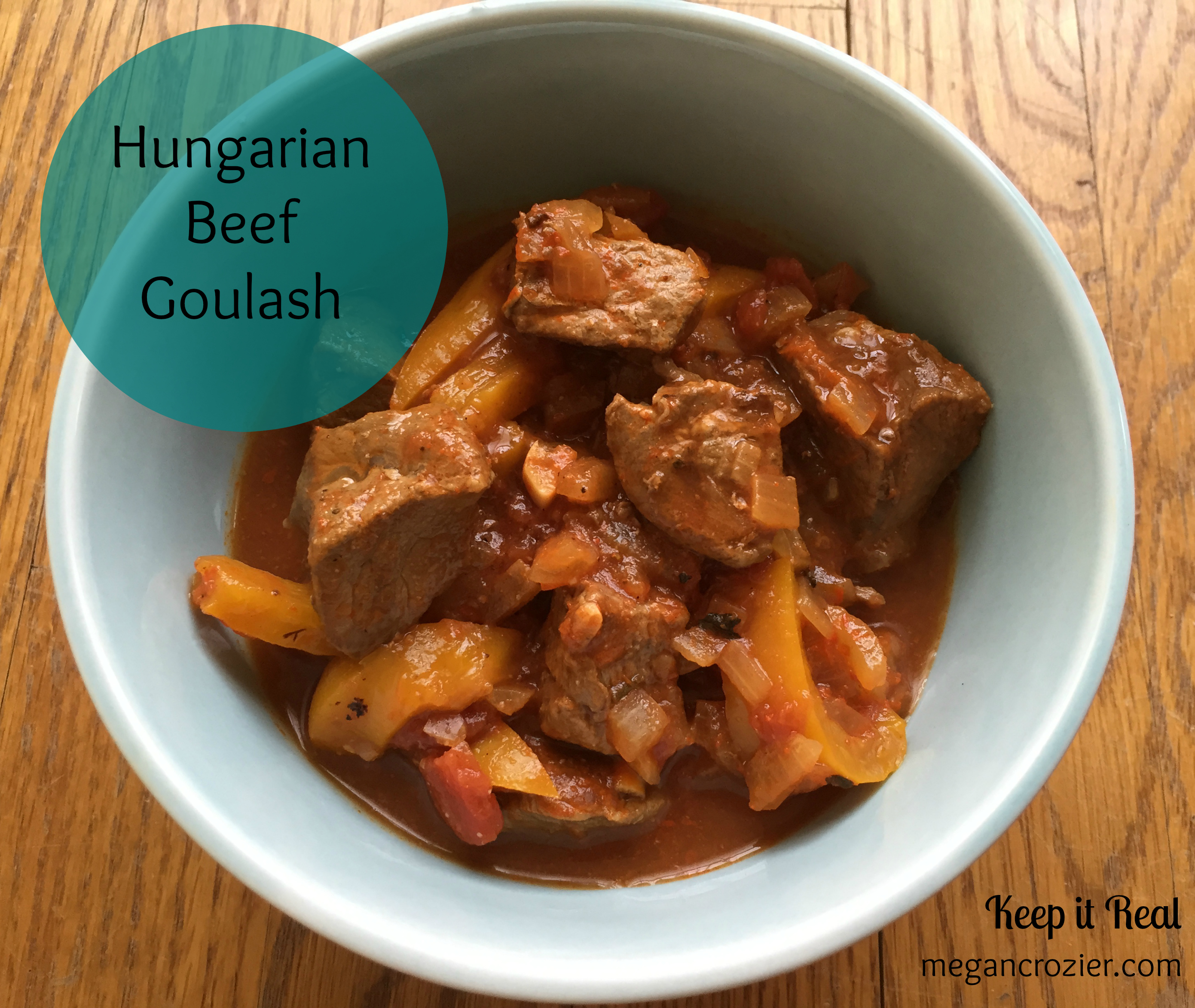 Hungarian Beef Goulash - Keep it Real