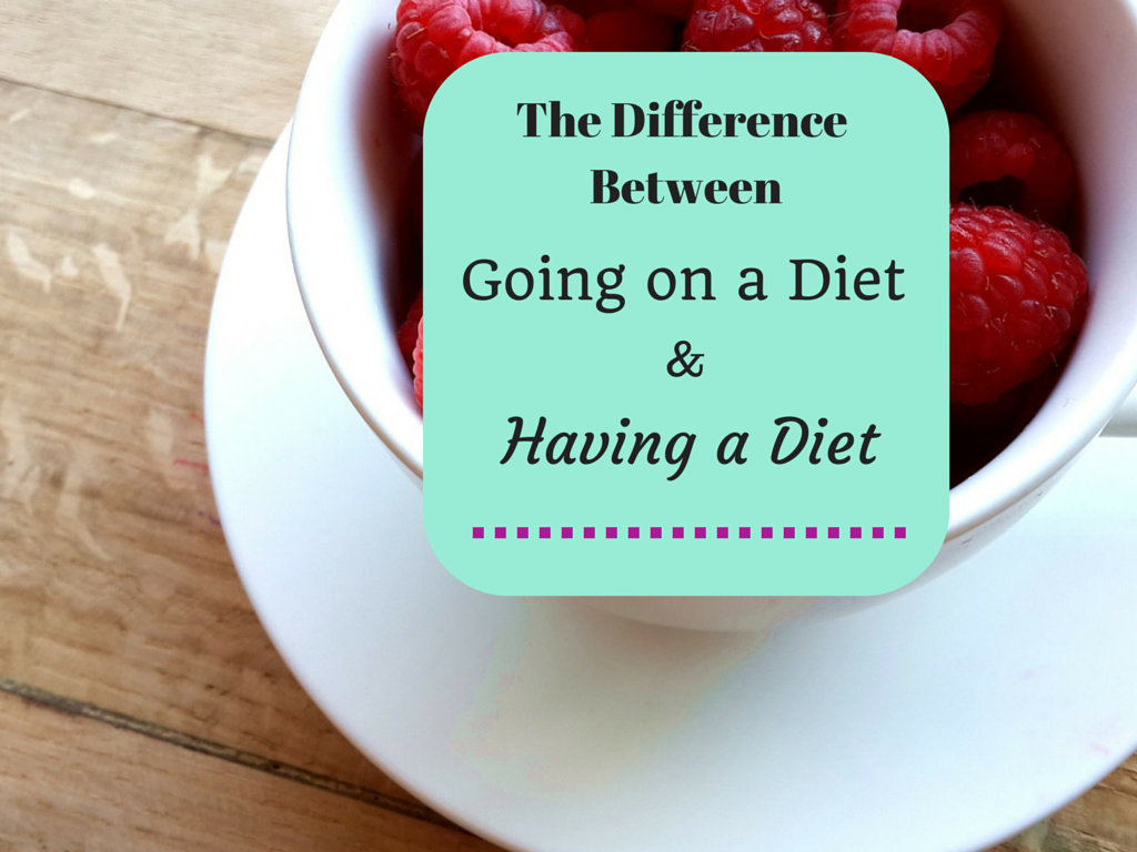 "The Difference Between ""Going on a Diet"", and ""Having a Diet"""