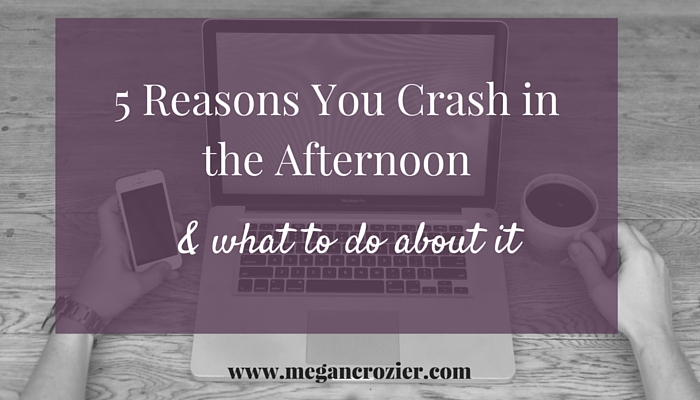 5 Reasons You Crash in the Afternoon