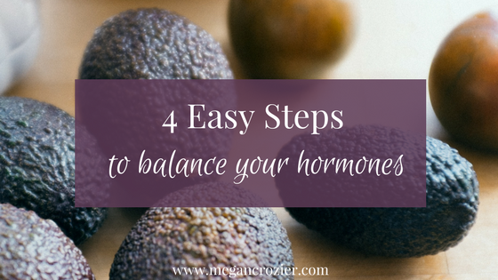 4 Easy Steps to Balance Your Hormones