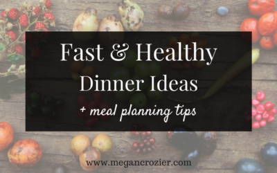 Fast & Healthy Dinner Ideas