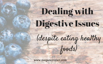 Digestive Issues (despite eating healthy foods)