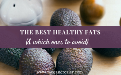 Best Healthy Fats (& Ones to Avoid)